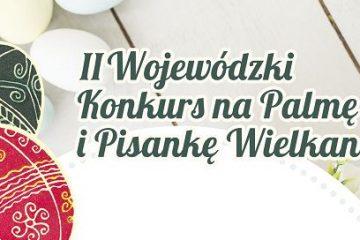 plakat z napisem wojewódzki konkurs na palmę i pisankę wielkanocną