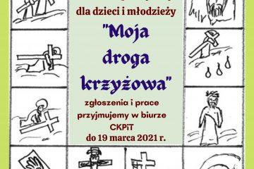 plakat konkursu MOJA DROGA KRZYŻOWA na środku informacje o konkursie po bokach czarno-białe grafiki przedstawiające drogę krzyżową